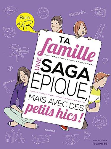 Ta famille, une saga épique mais avec des petits hics !