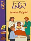C'est la vie Lulu, Tome 29 - Je vais à l'hôpital