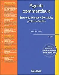 Les Agents commerciaux : Statuts juridiques - Stratégies professionnelles