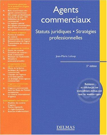Les Agents commerciaux : Statuts juridiques - Stratégies professionnelles par Jean-Marie Leloup
