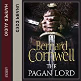 The Pagan Lord (The Last Kingdom Series, Book 7) (Warrior Chronicles 7)