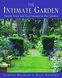 The Intimate Garden: Twenty Years and Four Seasons in Our Garden by Gordon Hayward (2005-02-17)