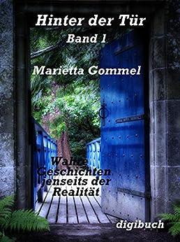 Hinter der Tür: Wahre Geschichten jenseits der Realität (Paranormal 1)