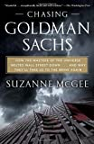 Chasing Goldman Sachs: How the Masters of the Universe Melted Wall Street Down...And Why They'll Take Us to the Brink Again