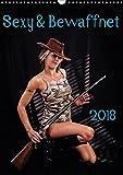 Sexy & Bewaffnet 2018 (Wandkalender 2018 DIN A3 hoch): Eine Auswahl von sexy, bewaffneten Damen. (Monatskalender, 14 Seiten ) (CALVENDO Orte)