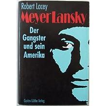 Meyer Lansky. Der Gangster und sein Amerika