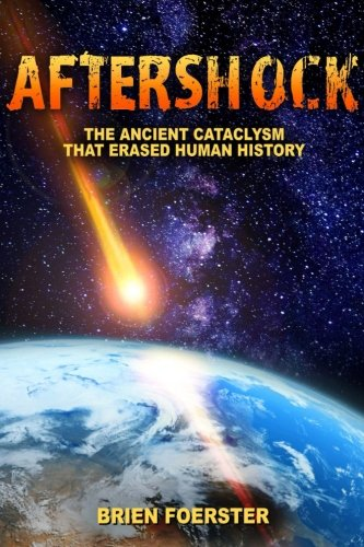 Aftershock: The Ancient Cataclysm That Erased Human History por Brien Foerster