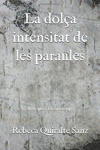 La dolça intensitat de les paraules: Rebequeta D'entretemps por Rebeca Quiralte Sanz