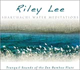 Songtexte von Riley Lee - Shakuhachi Water Meditations