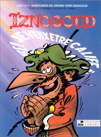 Iznogoud, tome 13 : Je veux être calife à la place du Calife par Jean Tabary, René Goscinny