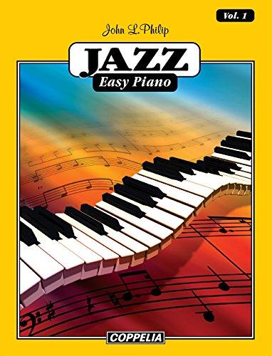 Jazz Easy Piano - Vol. 1 por John L. Philip
