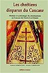 Les chrétiens disparus du Caucase par Kouznetsov