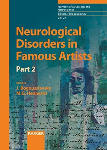 Neurological Disorders in Famous Artists: Pt. 2 (Frontiers of Neurology and Neuroscience) (2007-05-22)