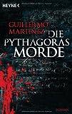Die Pythagoras-Morde: Roman von Guillermo Martinez