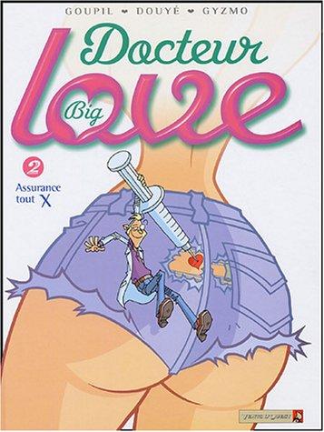 Docteur Big Love, Tome 2 : Assurance tout X