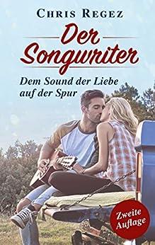 Der Songwriter: Der Nashville Musikroman von [Regez, Chris]