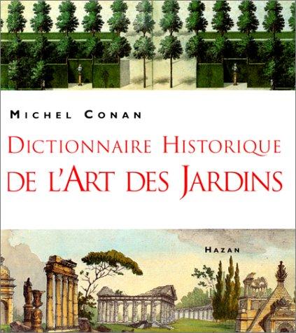 Dictionnaire historique de l'art des jardins par Michel Conan