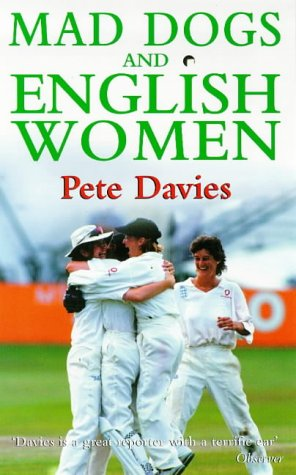 Mad Dogs and English Women por Pete Davies