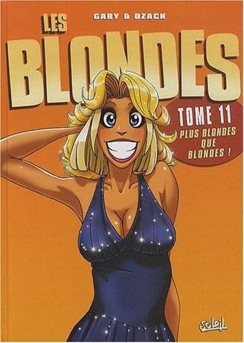 Les Blondes, Tome 11 : Plus blondes que blondes !