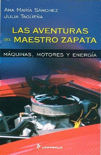 Las Aventuras Del Maestro Zapata/Master Zapata Adventures por Ana Sanchez