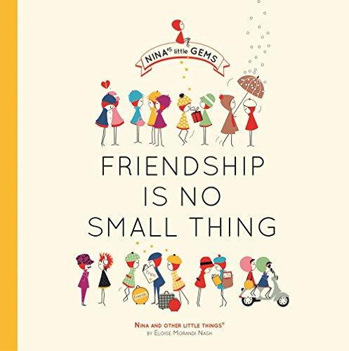 Friendship Is No Small Thing (Nina's Little Gems) por Eloise Nash