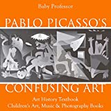 Pablo Picasso's Confusing Art - Art History Textbook | Children's Art, Music & Photography Books (English Edition)