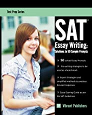 SAT Essay Writing: Solutions to 50 Sample Prompts: Volume 1 (Test Prep)