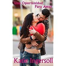 Una Oportunidad Para Amar (Spanish Edition)