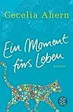 'Ein Moment fürs Leben: Roman' von Cecelia Ahern