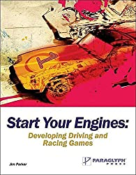 [(Start Your Engines : Developing Driving and Racing Games)] [By (author) Jim Parker] published on (September, 2005)