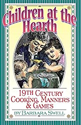 Children at the Hearth: 19th Century Cooking, Manners & Games (English Edition)