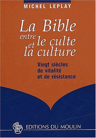 La Bible entre le culte et la culture. Vingt siècles de vitalité et de résistance