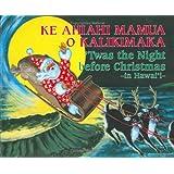 Ke Ahiahi Mamua O Kalikimaka: Twas the Night Before Christmas in  Hawaii