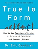 True to Form: How to Use Foundation Training for Sustained Pain Relief