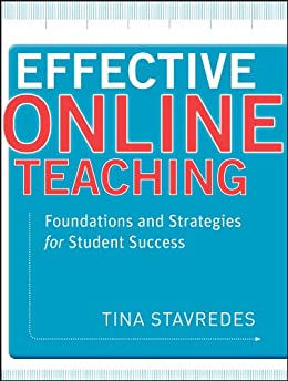 Effective Online Teaching: Foundations and Strategies for Student Success by [Stavredes, Tina]