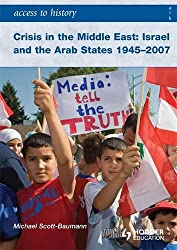 Access to History: Crisis in the Middle East: Israel and the Arab States 1945-2007