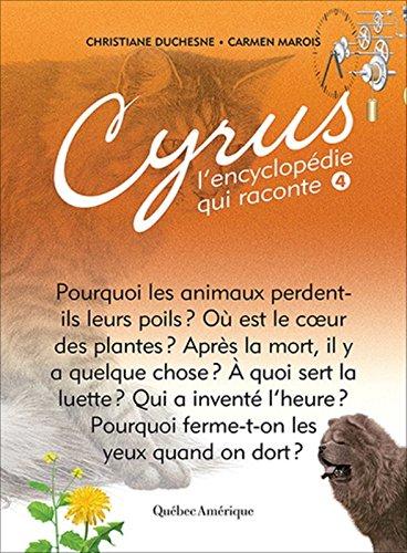 Cyrus, l'encyclopédie qui raconte : Tome 4