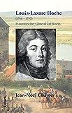 Louis-Lazare Hoche: (1768 - 1797) Französischer General am Rhein - Jean-Noël Charon
