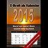 E-Book als Kalender 2015: Macht aus Ihrem E-Book Reader einen Kalender.