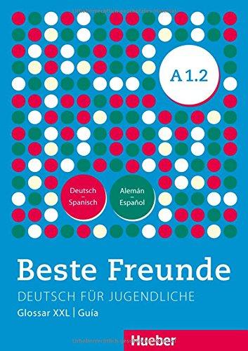 BESTE FREUNDE A1.2 Glos.XXL.Esp. (BFREUNDE) por Ulrike Ruiz