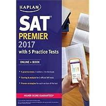 SAT Premier 2017 with 5 Practice Tests: Online + Book (Kaplan Test Prep)