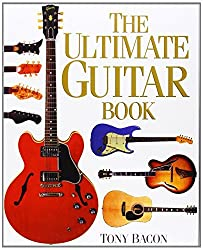 The Ultimate Guitar Book by Tony Bacon (2008-06-26)