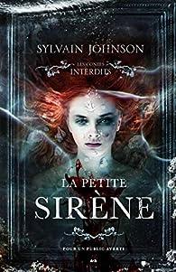 Les contes interdits : La petite sirène par Sylvain Johnson
