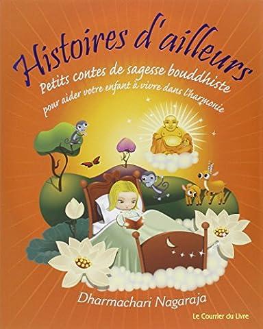 Histoires d'ailleurs : Petits contes de sagesse bouddhiste pour aider votre enfant à vivre dans