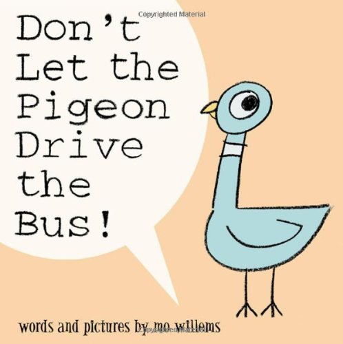 Don't Let the Pigeon Drive the Bus! by Willems, Mo (2003) Hardcover