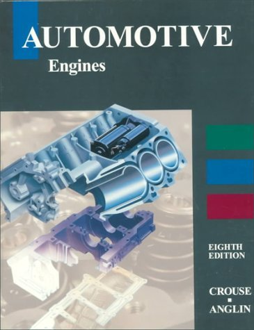 Automotive Engines by William H. Crouse (1994-04-15)