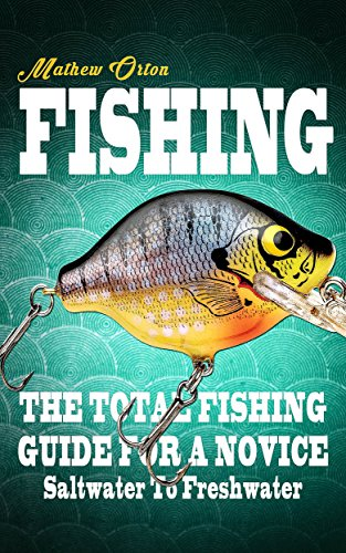 fishing-the-total-fishing-guide-for-a-novice-saltwater-to-freshwater-fishing-knots-fishing-rigs-surv