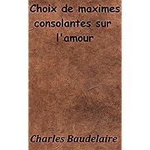 CHOIX DE MAXIMES CONSOLANTES SUR L'AMOUR (French Edition)