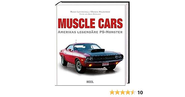 Muscle Cars Amerikas Legendare Ps Monster Amazon De Leffingwell Randy Holmstrom Darwin Randy Leffingwell Darwin Holmstrom David Newhardt Fotos Newhardt David Bucher