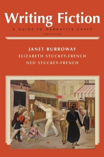 Writing Fiction: A Guide to Narrative Craft (8th Edition) by Burroway, Janet, Stuckey-French, Elizabeth, Stuckey-French, (2010) Paperback
